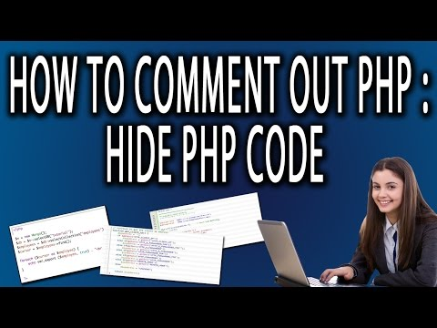How to Comment Out PHP | Hide PHP Code