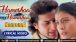 Hameshaa Hameshaa - Lyrical Video | Saif Ali Khan & Kajol | 90's Superhit Romantic Songs