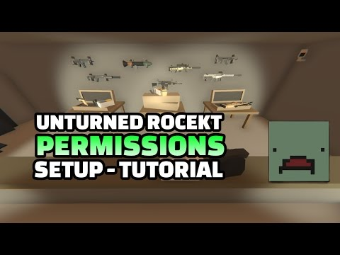 [Tutorial] Setup Rocket Permissions for Unturned