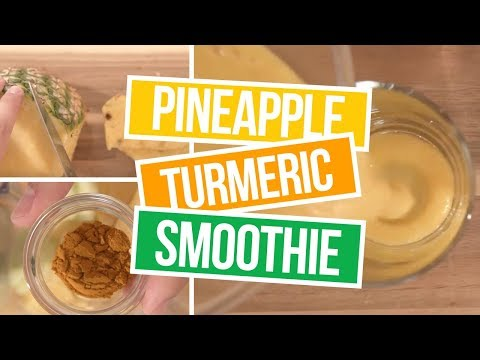 How to Make Pineapple Turmeric Smoothies