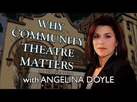 Why Community Theatre Matters