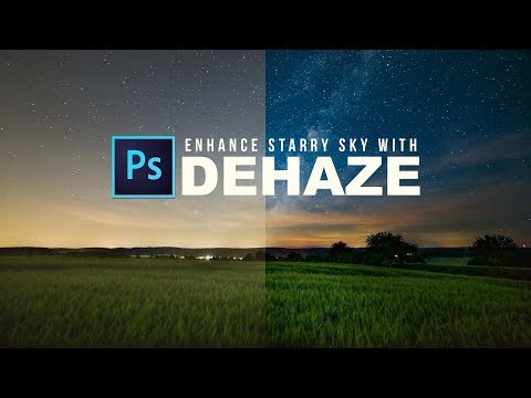 Photoshop Tutorial: Enhance Starry Night Sky with Dehaze - Remove Light Pollution from Milky Way