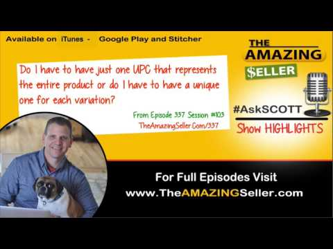 Do I have to have Separate UPC Codes For Variations? TAS 337 - Ask Scott #103 - The Amazing Seller