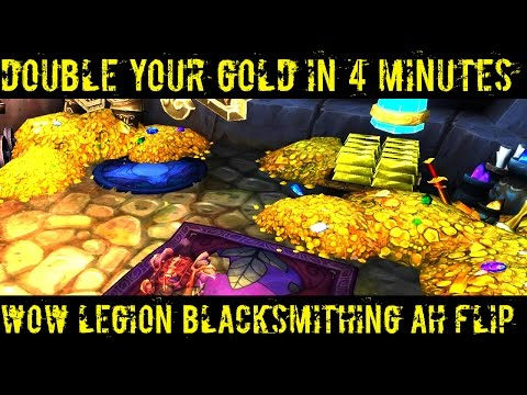 DOUBLE YOUR GOLD IN 4 MINUTES - WOW LEGION BLACKSMITHING FLIP