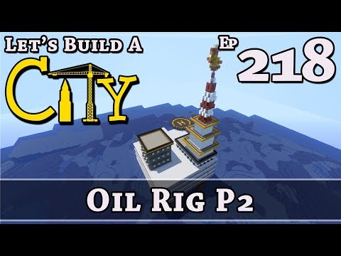 How To Build A City :: Minecraft :: Oil Rig P2 :: E218