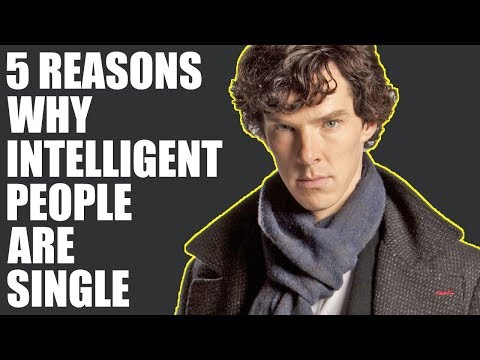 5 Reasons Why Intelligent People are Single!