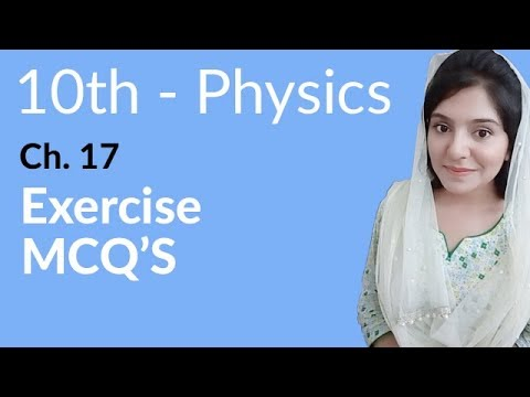 10th Class Physics Ch 17,Exercise MCQ's Chapter no 17 -Matric Part 2 Physics Chapter 17