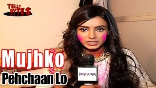 Ankita Sharma plays Mujh Ko Pehchaan Lo