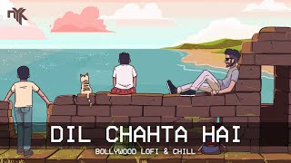 dil chahta hai (DJ NYK Remix) | [Bollywood LoFi, Chill, Trap Beats]