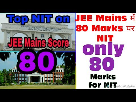Jee Mains best college for less than 80 marks.|| NIT|| |IIIT||