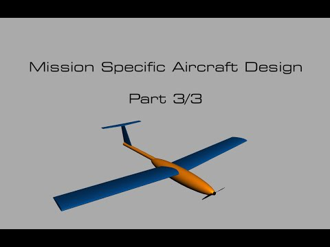 Mission-Specific Aircraft Design (Part 3)