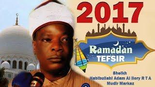 Markaz 2017 Ramadan Tefsir Day 5 - Sheikh Habibullahi Adam Al Ilory R T A