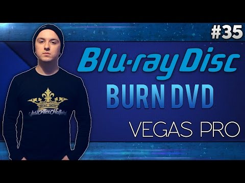 Sony Vegas Pro 13: How to Burn A DVD Or Blu-Ray Disc - Tutorial #35