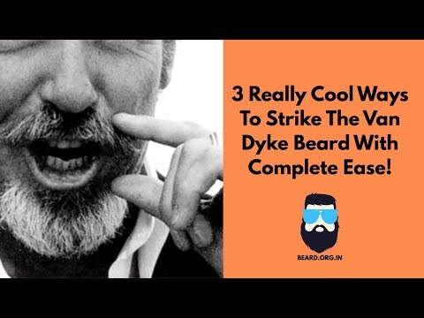 How to strike the Van Dyke Beard with ease