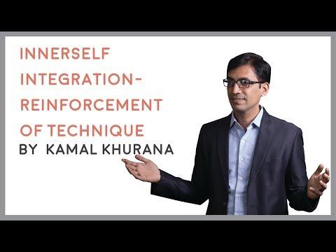Innerself Integration - Reinforcement Of Technique | Kamal Khurana
