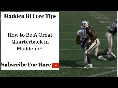 Madden 18 Tips - How to Be a Great Quarterback in Madden 18