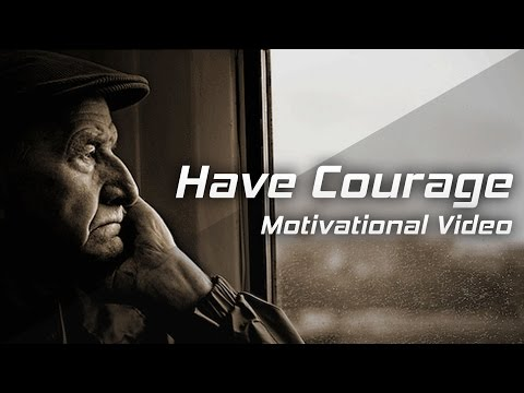 HAVE COURAGE, BE FEARLESS - Les Brown Motivational Speech