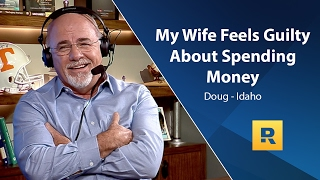 My Wife Feels Guilty About Spending Money