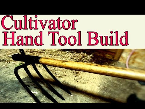 Cultivator Hand Tool Build
