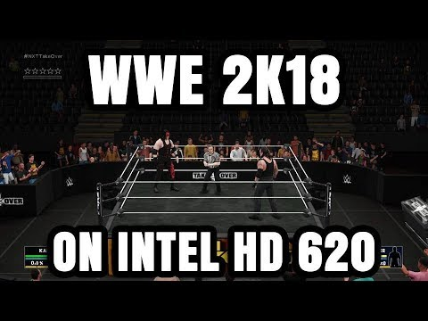 WWE 2K18 ON Intel HD 620 Graphics Core i5 7200U
