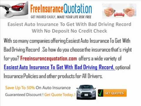 Easiest Auto Insurance To Get With Bad Driving Record With No Deposit No Credit Check