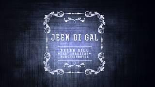 Jeen Di Gal | Prabh Gill Feat. Raxstar | Music The PropheC [Promo]