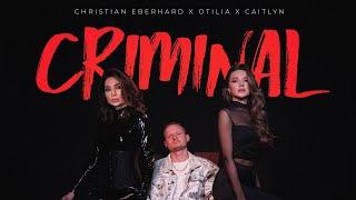 Christian Eberhard x Otilia x Caitlyn - Criminal | Official Video