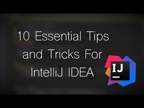 10 Essential Tips and Tricks For IntelliJ IDEA