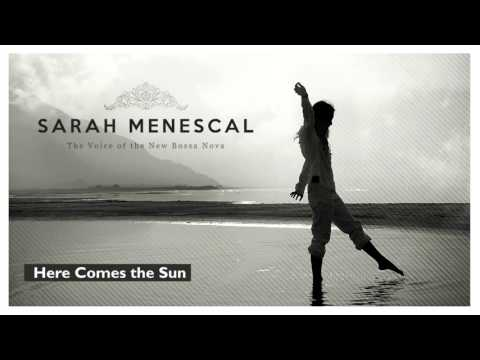 Here Comes The Sun (Beatles´s song) - Sarah Menescal - The Voice of the New Bossa Nova - New!