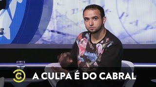 A Culpa é do Cabral - Thiago Ventura (Especial Descobrimento do Brasil)