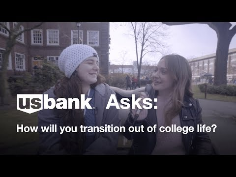U.S. Bank Asks: How will you transition out of college life?