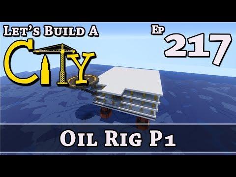 How To Build A City :: Minecraft :: Oil Rig P1 :: E217