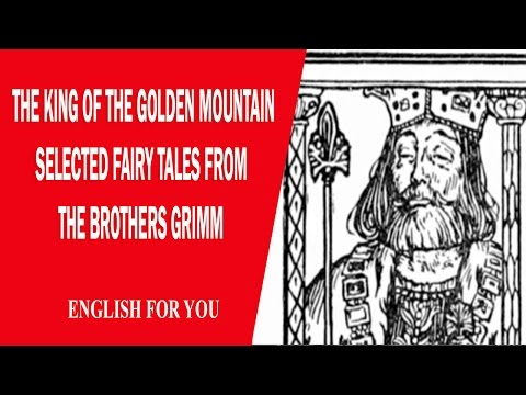 The King Of The Golden Mountain - Selected Fairy Tales From The Brothers Grimm