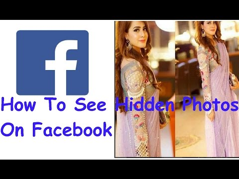 How to see Hidden Photos on Facebook ?