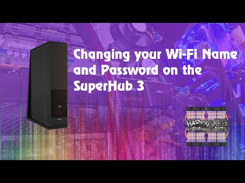 GUIDES: Changing the Wi-Fi Name & Password on Virgin SuperHub 3 - STOP HACKERS