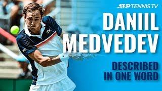 ATP Stars Describe Daniil Medvedev in One Word!