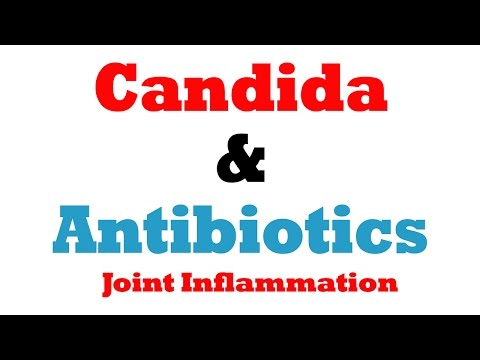 Antibiotics Can Cause Candida And Joint Inflammation