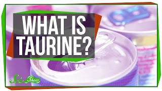 What is Taurine and Why