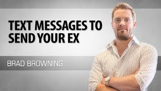 Text Messages To Send Your Ex 3 Texts To Get Your Ex Back