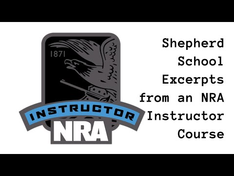 Shepherd School Excerpts from NRA Instructor Classes