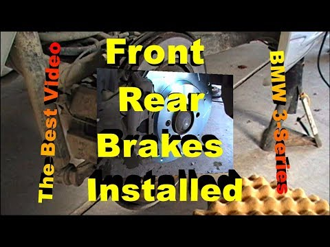 Front and Rear Brakes, Rotors and Wear Sensor Replacement BMW 3 Series