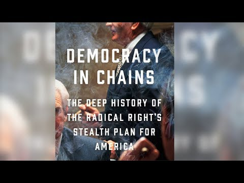 Democracy in Chains: The Radical Right's Stealth Attack on American Democracy