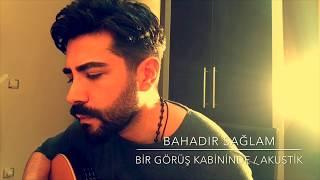 Download Bahadır Sağlam - Bir Görüş Kabininde / Akustik Canlı Performans