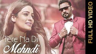New Punjabi Songs 2016 || TERE NA DI MEHNDI || NACHHATAR GILL || Punjabi Romantic Songs 2016