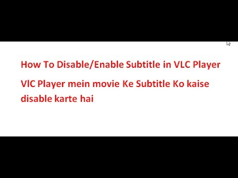 how To Disable/Enable Subtitle in VLC Player