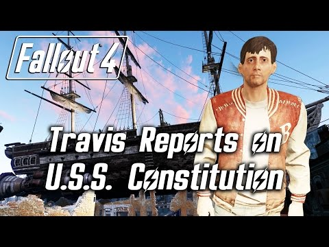 Fallout 4 - Travis Miles Reports on 'Last Voyage of the U.S.S. Constitution' (awkward & confident)