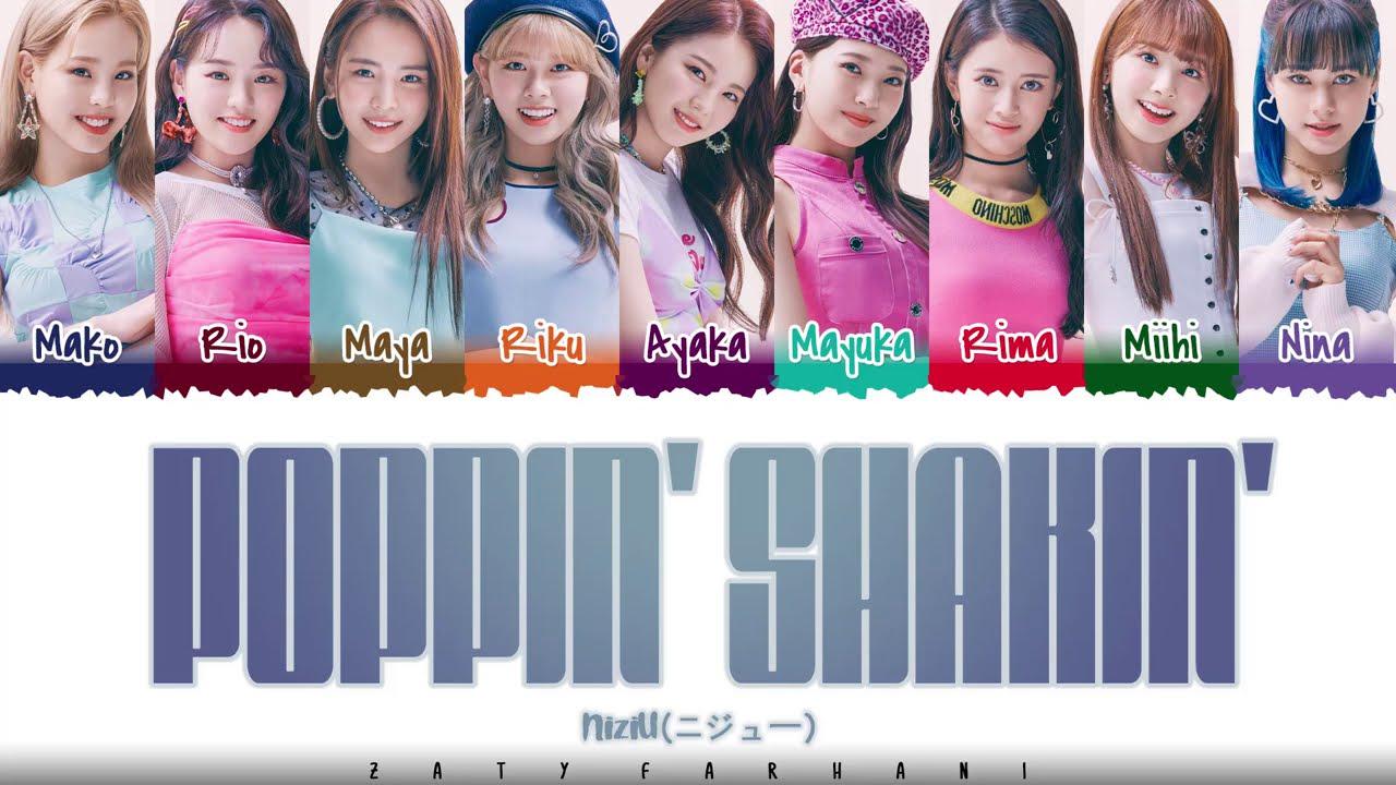 NiziU (虹U/ニジユ/니쥬) – 'POPPIN' SHAKIN''  Lyrics [Color Coded_Kan_Rom_Eng]