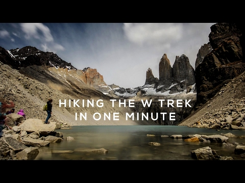 Hiking the W Trek in One Minute (Torres del Paine, Patagonia, Chile)