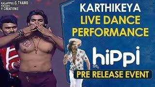 Karthikeya LIVE Dance Performance | Hippi Pre Release Event | Digangana Suryavanshi | Jazba Singh