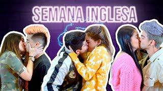 SEMANA INGLESA *Besos y Cachetadas*   DISPAREJXS